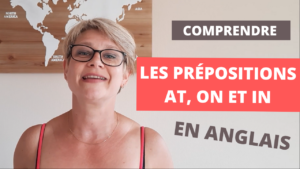 Comment utiliser les prépositions at on et in